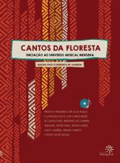CANTOS DA FLORESTA - INICIAÇÃO AO UNIVERSO MUSICAL INDIGENA