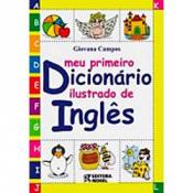 MEU PRIMEIRO DICIONARIO ILUSTRADO DE INGLES - CONFORME A NOVA ORTOGRAFIA