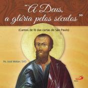 CD A DEUS, A GLÓRIA PELOS SÉCULOS