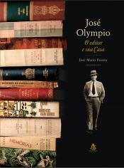 JOSE OLYMPIO - O EDITOR E SUA CASA - 1ª