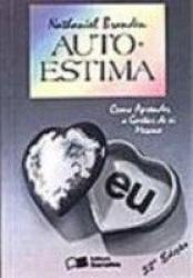 AUTO ESTIMA COMO APRENDER A GOSTAR DE SI MESMO