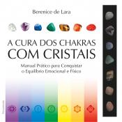 CURA DOS CHAKRAS COM CRISTAIS, A