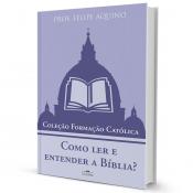 COMO LER E ENTENDER A BÍBLIA? - COLEÇÃO FORMAÇÃO CATÓLICA 12