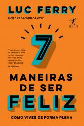 7 MANEIRAS DE SER FELIZ