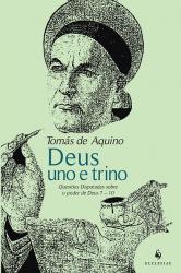 DEUS UNO E TRINO - QUESTOES DISPUTADAS SOBRE O PODER DE DEUS 7 10