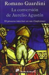 CONVERSION DE AURELIO AGUSTIN, LA - EL PROCESO INTERIOR EN SUS CONFESIONES - 1?6
