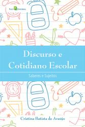 DISCURSO E COTIDIANO ESCOLAR - SABERES E SUJEITOS