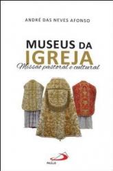 MUSEUS DA IGREJA - MISSAO PASTORAL E CULTURAL