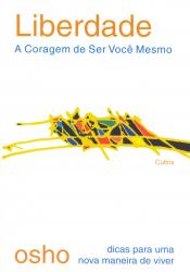 LIBERDADE - A CORAGEM DE SER VOCÊ MESMO