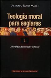 TEOLOGIA MORAL PARA SEGLARES I - 1ª