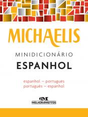 MICHAELIS - MINIDICIONÁRIO ESPANHOL - ESPANHOL / PORTUGUÊS - PORTUGUÊS / ESPANHOL