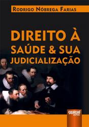 DIREITO À SAÚDE E SUA JUDICIALIZAÇÃO