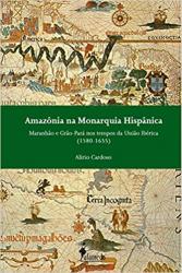 AMAZÔNIA NA MONARQUIA HISPÂNICA