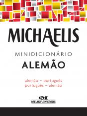 MICHAELIS - MINIDICIONÁRIO ALEMÃO - ALEMÃO / PORTUGUÊS - PORTUGUÊS / ALEMÃO