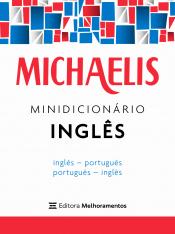 MICHAELIS - MINIDICIONÁRIO INGLÊS - INGLÊS / PORTUGUÊS - PORTUGUÊS / INGLÊS