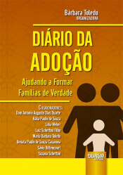 DIÁRIO DA ADOÇÃO - AJUDANDO A FORMAR FAMÍLIAS DE VERDADE