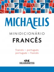 MICHAELIS - MINIDICIONÁRIO FRANCÊS  - FRANCÊS / PORTUGUÊS - PORTUGUÊS / FRANCÊS