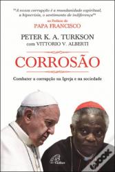 CORROSÃO - COMBATER A CORRUPÇÃO NA IGREJA E NA SOCIEDADE