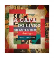 CAPA DO LIVRO BRASILEIRO, A - 1820-1950