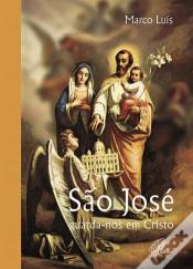 SÃO JOSE - GUARDA-NOS EM CRISTO