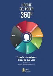 LIBERTE SEU PODER 360º - TRANSFORME TODAS AS ÁREAS DA SUA VIDA