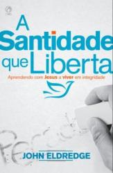 SANTIDADE QUE LIBERTA, A