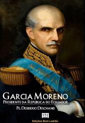 GARCIA MORENO - PRESIDENTE DA REPÚBLICA DO EQUADOR