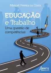 EDUCAÇÃO E TRABALHO - UMA QUESTÃO DE COMPETÊNCIAS
