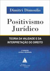 POSITIVISMO JURÍDICO - TEORIA DA VALIDADE E DA INTERPRETAÇÃO DO DIREITO