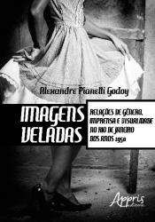IMAGENS VELADAS - RELAÇÕES DE GÊNERO IMPRENSA E VISUALIDADE NO RIO DE JANEIRO DOS ANOS 1950
