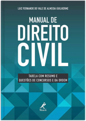 MANUAL DE DIREITO CIVIL - TABELA COM RESUMO E QUESTÕES DE CONCURSOS E DA ORDEM