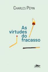 VIRTUDES DO FRACASSO, AS