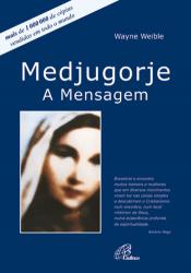 MEDJUGORJE - A MENSAGEM