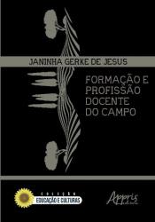 FORMAÇÃO E PROFISSÃO DOCENTE DO CAMPO