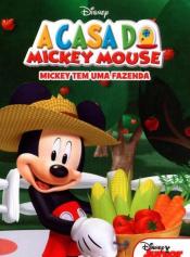 CASA DO MICKEY MOUSE - MICKEY TEM UMA FAZENDA, A