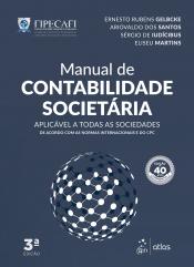 MANUAL DE CONTABILIDADE SOCIETÁRIA - APLICÁVEL A TODAS AS SOCIEDADES DE ACORDO COM AS NORMAS INTERNACIONAIS E DO CPC
