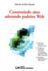 CONSTRUINDO SITES ADOTANDO PADROES WEB