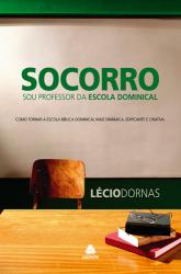 SOCORRO SOU PROFESSOR DA ESCOLA DOMINICAL