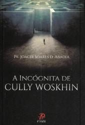INCÓGNITA DE CULLY WOSKHIN, A