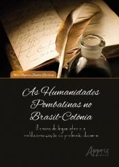 HUMANIDADES POMBALINAS NO BRASIL-COLÔNIA, AS