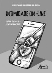 INTIMIDADE ON LINE - OUTRAS FACES DO DIÁRIO ÍNTIMO NA CONTEMPORANEIDADE
