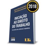 INICIAÇÃO AO DIREITO DO TRABALHO - DE ACORDO COM A REFORMA