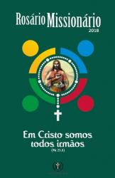 ROSÁRIO MISSIONÁRIO 2018 - EM CRISTO SOMOS TODOS IRMÃOS