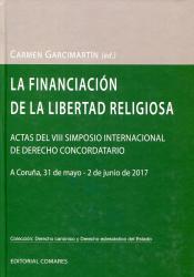LA FINANCIACIÓN DE LA LIBERTAD RELIGIOSA - ACTAS DEL VIII SIMPOSIO INTERNACIONAL DE DERECHO CONCORDATARIO. A CORUÑA, 31 DE MAYO - 2 DE JUNIO DE 2017