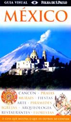 MEXICO - O GUIA QUE MOSTRA O QUE OS OUTROS SO CONTAM-GUIAS VISUAIS - 2