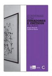 CONVERSAS COM CURADORES E CRÍTICOS DE ARTE