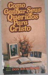 COMO GANHAR SEUS QUERIDOS PARA CRISTO - 1
