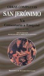 OBRAS COMPLETAS SAN JERONIMO V A COMENTARIO A EZEQUIEL LIBROS I-VIII - 1ª