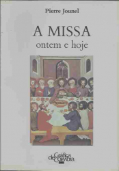 MISSA ONTEM E HOJE, A
