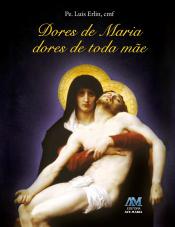 DORES DE MARIA, DORES DE TODA MAE - 1ª